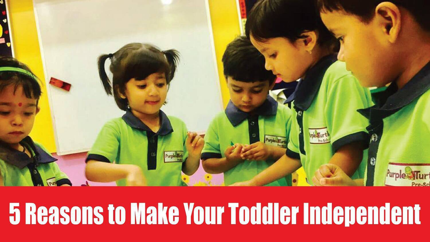 5-Reasons-to-Make-Your-Toddler-Independent