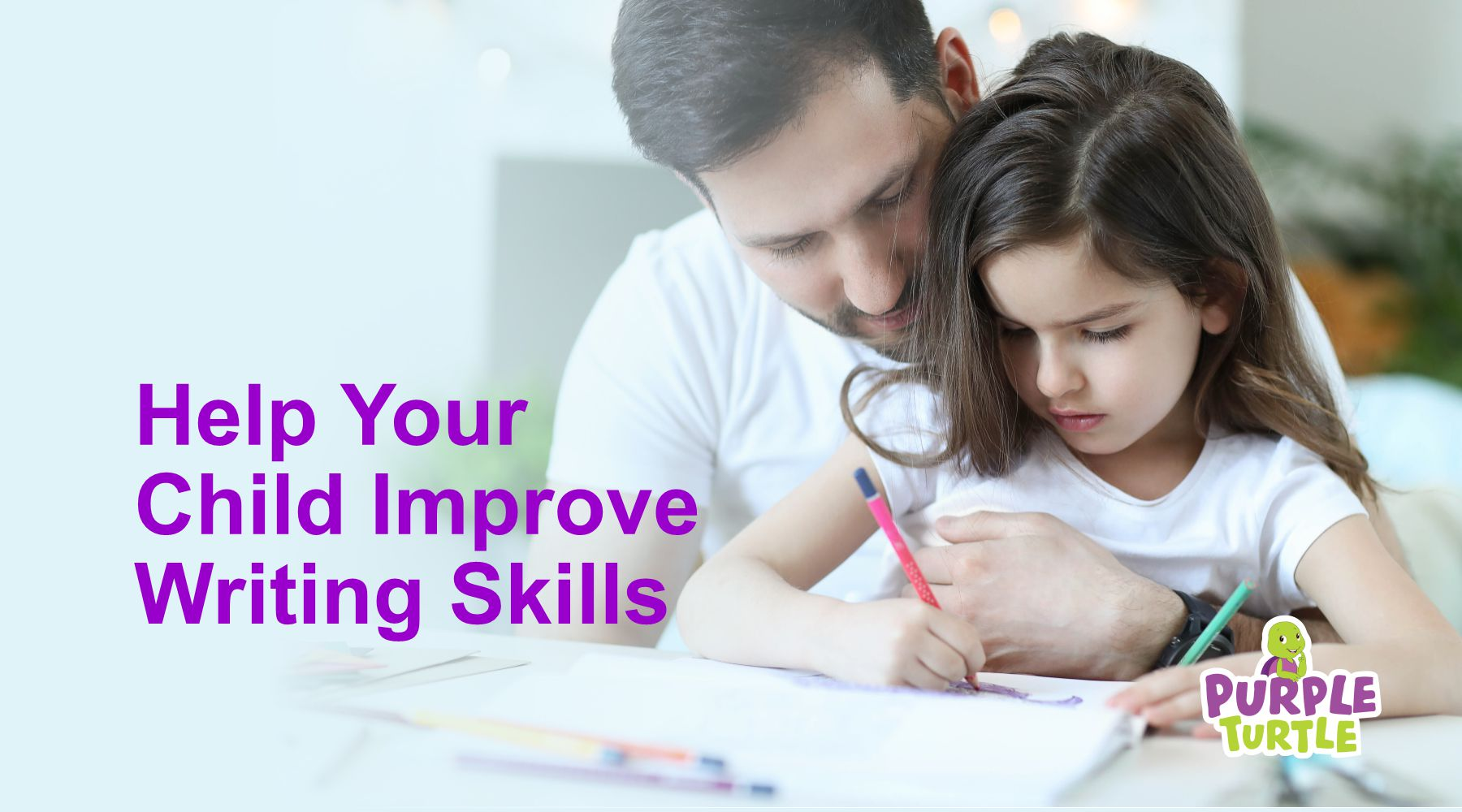Help Your Child Improve Writing Skills