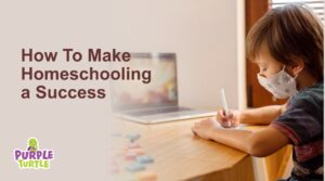 How To Make Homeschooling a Success